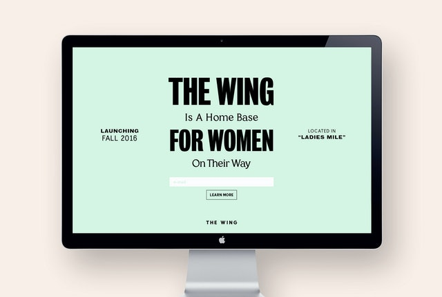 "The teaser site featured a message developed for The Wing, ""A Home Base for Women on Their Way."""